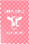Farm Girls Have Nice Calves: Notebook Journal Composition Blank Lined Diary Notepad 120 Pages Paperback Pink Grid Cow Cover Image