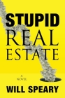 Stupid Real Estate Cover Image