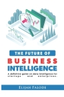 The Future of Business Intelligence: A Definitive Guide on Data Intelligence for Startups and Enterprises Cover Image