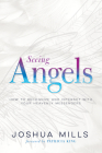 Seeing Angels: How to Recognize and Interact with Your Heavenly Messengers Cover Image