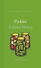 Pickles: A Global History (Edible) Cover Image