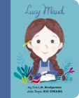 Lucy Maud Montgomery: My First L. M. Montgomery (Little People, BIG DREAMS #20) Cover Image