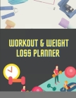 Workout and Weight Loss Planner Cover Image