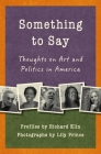 Something to Say: Thoughts on Art and Politics in America Cover Image