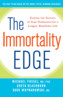 The Immortality Edge: Realize the Secrets of Your Telomeres for a Longer, Healthier Life Cover Image