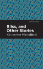 Bliss, and Other Stories Cover Image