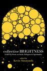 Collective Brightness: Lgbtiq Poets on Faith, Religion & Spirituality Cover Image