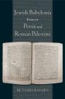 Jewish Babylonia Between Persia and Roman Palestine Cover Image