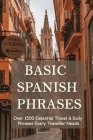 Basic Spanish Phrases: Over 1500 Essential Travel & Daily Phrases Every Traveller Needs: Learn Spanish Stories Cover Image