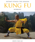 Instant Fitness: The Shaolin Kung Fu Workout (Instant Health The Shaolin Qigong Workou) Cover Image