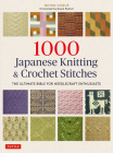 1000 Japanese Knitting & Crochet Stitches: The Ultimate Bible for Needlecraft Enthusiasts Cover Image