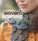 Woven Scarves: 26 Inspired Designs for the Rigid Heddle Loom Cover Image