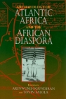 Archaeology of Atlantic Africa and the African Diaspora (Blacks in the Diaspora) Cover Image