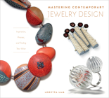 Mastering Contemporary Jewelry Design: Inspiration, Process, and Finding Your Voice Cover Image