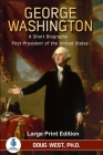 George Washington: A Short Biography: First President of the United States Cover Image