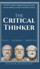 The Critical Thinker: The Path To Better Problem Solving, Accurate Decision Making, and Self-Disciplined Thinking Cover Image