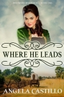 Westward Wanderers-Book 1: Where He Leads Cover Image
