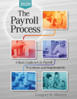 The Payroll Process 2020: A Basic Guide to U.S Payroll Procedures and Requirements Cover Image