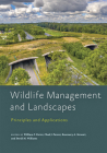 Wildlife Management and Landscapes: Principles and Applications (Wildlife Management and Conservation) Cover Image