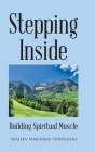 Stepping Inside: Building Spiritual Muscle Cover Image