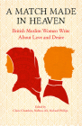 A Match Made In Heaven: British Muslim Women Write About Love and Desire Cover Image