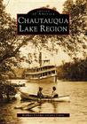 Chautauqua Lake Region (Images of America) Cover Image