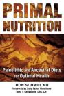 Primal Nutrition: Paleolithic and Ancestral Diets for Optimal Health Cover Image