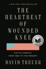 The Heartbeat of Wounded Knee: Native America from 1890 to the Present Cover Image