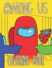 AMONG US Coloring Book: Great Coloring Pages for AMONG US Players Cover Image
