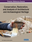 Conservation, Restoration, and Analysis of Architectural and Archaeological Heritage Cover Image