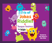 Lots of Jokes, Riddles and Tongue Twisters for Kids Cover Image