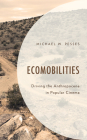 Ecomobilities: Driving the Anthropocene in Popular Cinema Cover Image