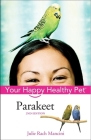 Parakeet: Your Happy Healthy Pet (Your Happy Healthy Pet Guides #35) Cover Image