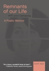 Remnants of Our Life with Your Dementia: A Poetic Memoir Cover Image