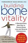 Building Bone Vitality: A Revolutionary Diet Plan to Prevent Bone Loss and Reverse Osteoporosis--Without Dairy Foods, Calcium, Estrogen, or Drugs Cover Image