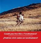 Could you live like a Tarahumara? ¿Podrias vivir como un Tarahumara?: bilingual English and Spanish (Kids' Books from Here and There) Cover Image