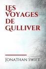 Les Voyages de Gulliver: Les Voyages de Gulliver ou Les Voyages extraordinaires de Gulliver. st un roman satirique écrit par Jonathan Swift en Cover Image