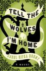 Tell the Wolves I'm Home Cover Image