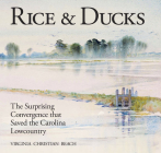 Rice & Ducks: The Surprising Convergence That Saved the Carolina Lowcountry Cover Image