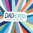 Dadicated: Made for You by . . . Cover Image