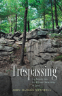 Trespassing: An Inquiry into the Private Ownership of Land Cover Image