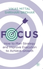 Focus: How to Plan Strategy and Improve Execution to Achieve Growth Cover Image