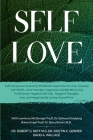 Self Love: Self Compassion & Anxiety Workbook: Learn How You Can Develop Self-Worth, Inner Strength, Happiness, and Mindful Livin Cover Image