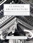 Classical Architecture: An Introduction to Its Vocabulary and Essentials, with a Select Glossary of Terms Cover Image