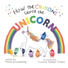 How the Crayons Saved the Unicorn Cover Image