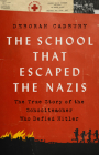 The School that Escaped from the Nazis: The True Story of the Schoolteacher Who Defied Hitler Cover Image