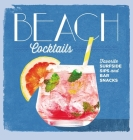 Beach Cocktails: Favorite Surfside Sips and Bar Snacks Cover Image