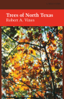 Trees of North Texas (Elma Dill Russell Spencer Foundation Series) Cover Image