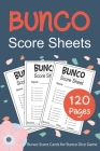 Bunco Score Sheets: 120 Bunco Score Cards for Bunco Dice Game Lovers Party Supplies Game kit Score Pads v4 Cover Image