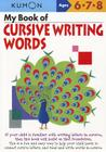My Book of Cursive Writing Words, Ages 6-8 Cover Image